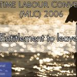 Entitlement to leave – MLC 2006