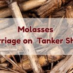 Molasses – Carriage on Tankers