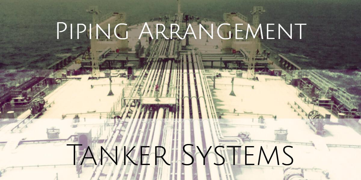 Piping Arrangement Conventional Oil Tanker Basics