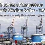Powers of Inspectors – Dock Worker Rules 1990