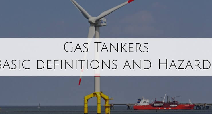 Gas Tanker Basics – Definitions and Hazards