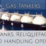 Gas Tanker – Types, Tanks, Reliquefaction & Cargo handling opertions