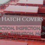 Hatch Covers – Function, Inspection, Tests, Precautions, Operation, Maintenance