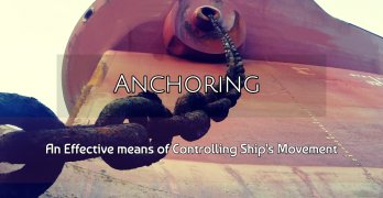 Anchoring – An Effective means of Controlling Ship's Movement