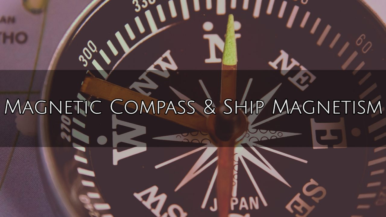 Magnetic Compass & Ship Magnetism - Simplified Explanation