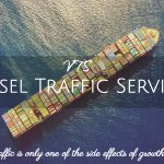 Vessel Traffic Service (VTS) – Purpose, Organisation and its components