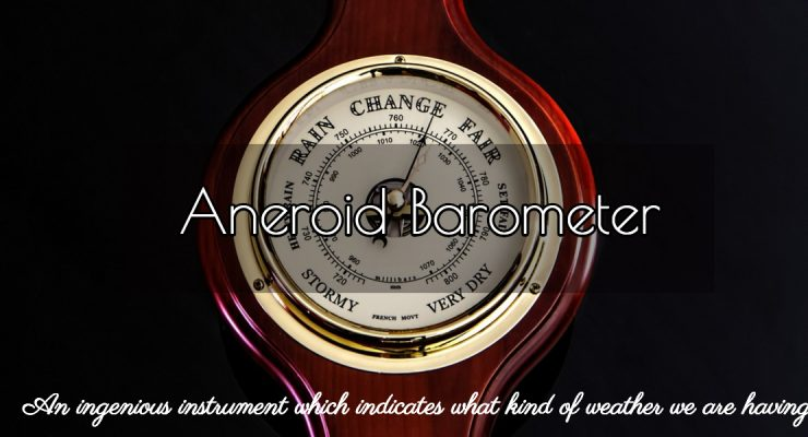 The Aneroid Barometer and How to use it…